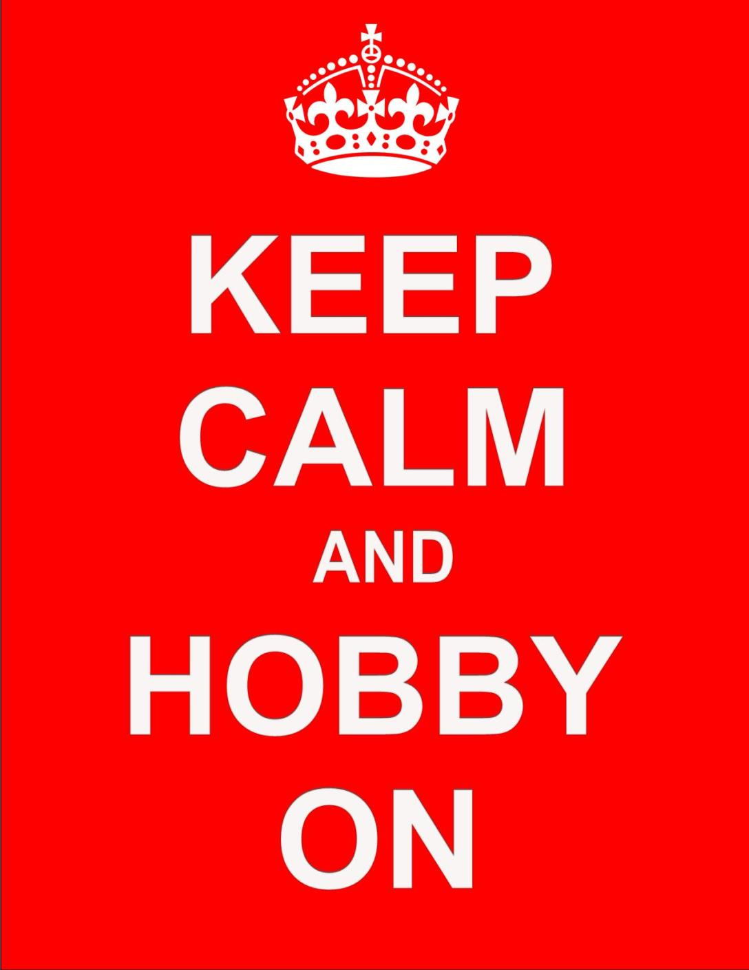 Keep Calm and Hobby On